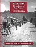 Fire Brigade: U. S. Marines in the Pusan Perimeter, USMCR (Ret.), Captain John C. Chapin, 1499550332