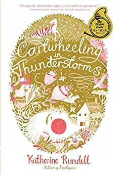 Cartwheeling in Thunderstorms by [Rundell, Katherine]