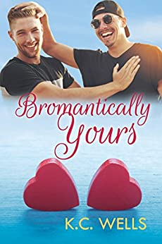 Bromantically Yours by [Wells, K.C.]