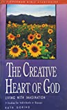 img - for The Creative Heart of God: Living with Imagination (Bible Study Guides) book / textbook / text book