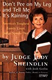 img - for Don't Pee on My Leg and Tell Me It's Raining: America's Toughest Family Court Judge Speaks Out book / textbook / text book