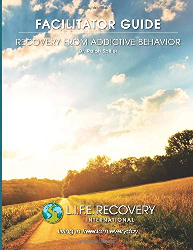 Facilitator Guide - Recovery from Addictive Behavior: Easily Facilitate a Support Group for Drugs, Alcohol, Gambling, & Other Addictions (Alcohol Group And Drug)