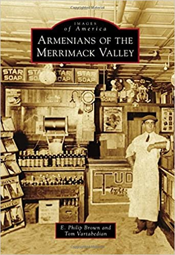 Armenians of the Merrimack Valley (Images of America) by E. Philip Brown (2016-02-08)