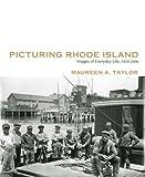 Picturing Rhode Island, Maureen Taylor, 193321239X