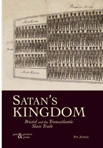 Satan's Kingdom: Bristol and the Transatlantic Slave Trade