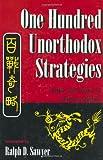 One Hundred Unorthodox Strategies, Ralph D. Sawyer and Mai-Ch Sawyer, 0813328616