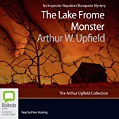 The Lake Frome Monster: An Inspector Napoleon Bonaparte Mystery, Book 32 | Arthur W. Upfield