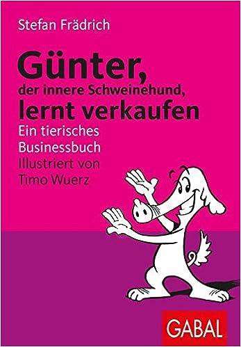 Cover des Buchs: Günter lernt verkaufen. Ein tierisches Businessbuch