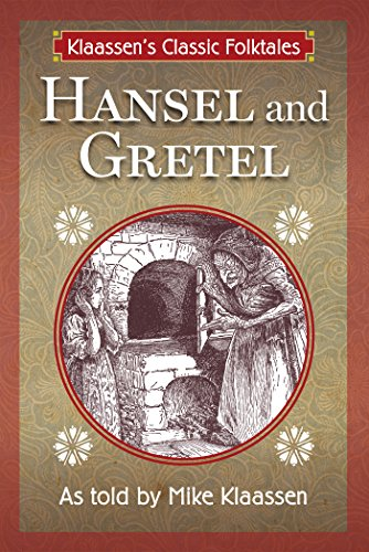 Hansel and Gretel: The Brothers Grimm Story Told as a Novella (Klaassen's Classic Folktales Book 1) by [Klaassen, Mike]