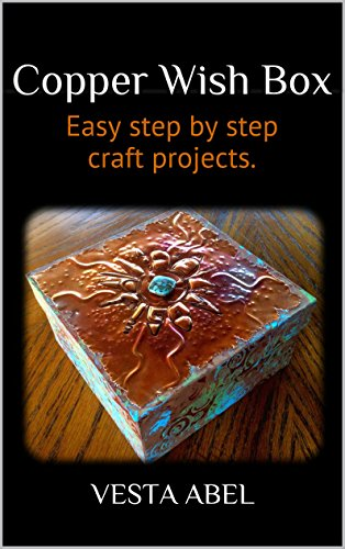 (Copper Wish Box: Easy step by step craft projects.)