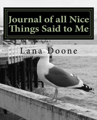 Journal of all Nice Things Said to Me: Take Back Control of Your Life with Kindness ebook