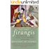 THE FIRST FIRANGIS:Remarkable Stories of Heroes, Healers, Charlatans, Courtesans & other Foreigners who Became Indian