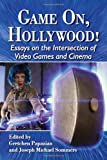 Game on, Hollywood!, Gretchen Papazian, Joseph Michael Sommers, 078647114X