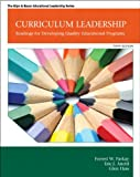 Curriculum Leadership : Readings for Developing Quality Educational Programs, Parkay, Forrest W. and Hass, Glen J., 0132852152