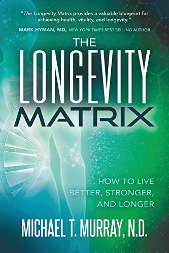 Book Cover: The Longevity Matrix: How to Live Better, Stronger, and Longer