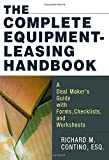 The Complete Equipment-Leasing Handbook: A Deal Maker's Guide with Forms, Checklists, and Worksheets