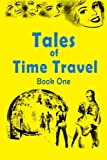 img - for Tales of Time Travel - Book One: Seven Short Science Fiction Stories book / textbook / text book