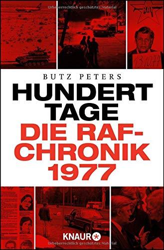 Hundert Tage: Die RAF-Chronik 1977