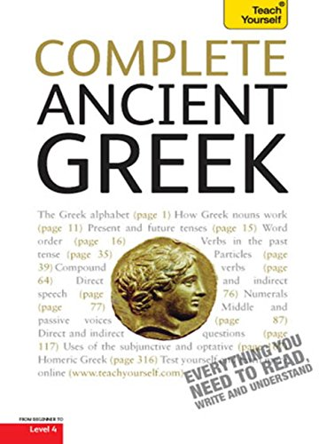 complete ancient greek a comprehensive guide to reading and understanding ancient greek with original texts teach yourself