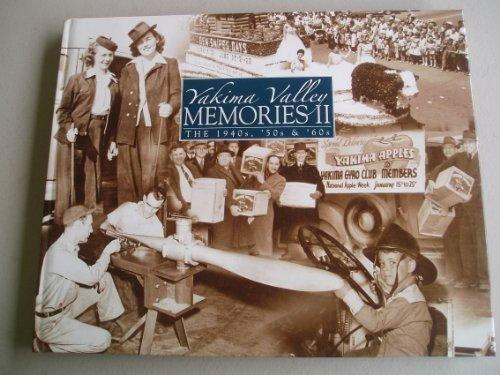 Yakima Valley MEMORIES II The 1940s, '50s & '60s