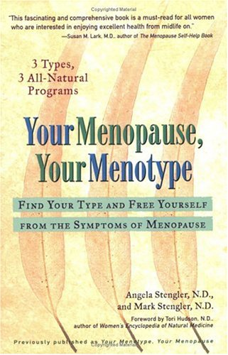 Your Menopause, Your Menotype : Find Your Type and Free Yourself from the Symptoms of Menopause