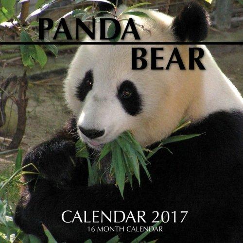 Panda Bear Calendar 2017: 16 Month Calendar