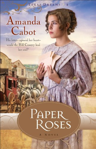 Paper Roses (Texas Dreams Book #1): A Novel by [Cabot, Amanda]