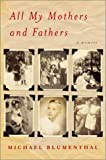 All My Mothers and Fathers, Michael Blumenthal, 0060186291