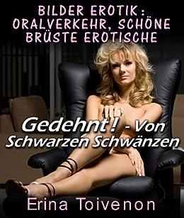 Bilder Erotik : Oralverkehr, Schöne Brüste Erotische Gedehnt! - Von Schwarzen Schwänzen (German Edition) by [Toivenon, Erina]