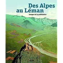 Des Alpes au Léman: Images de la préhistoire
