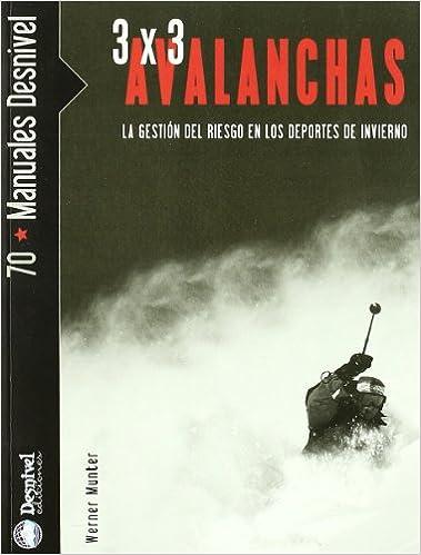 E libros para descargar gratis 3 X 3 avalanchas - la gestion del riesgo en los deportes de invierno (Manuales Desnivel) 8498290732 ePub