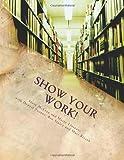 Show Your Work!, Steve McCrea and Mario Llorente, 1499515359