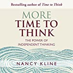 More Time to Think: The Power of Independent Thinking | Nancy Kline