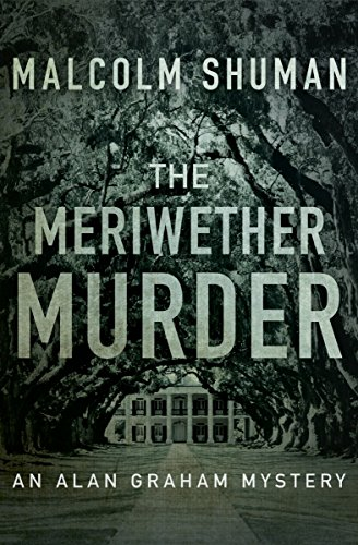 The Meriwether Murder (The Alan Graham Mysteries Book 2)