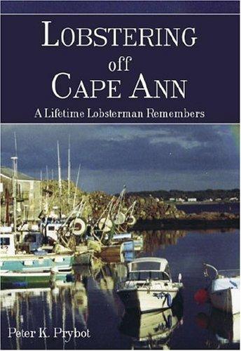 LOBSTERING OFF CAPE ANN: A Lifetime Lobs