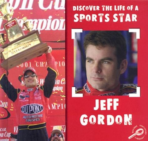 Read Online Jeff Gordon (Discover the Life of a Sports Star) pdf epub