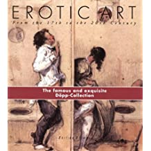 Erotic Art: From the 17th to the 20th Century; The Famous and Exquisite Dopp Collection