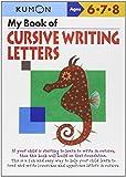 My Book of Cursive Writing : Letters (Kumon Workbooks)
