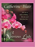 A Notorious Lady, Catherine Blair, 0786284080