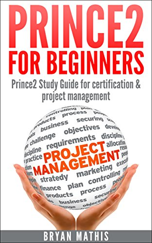 Best! Prince2 for Beginners : Prince2 Study Guide for certification & project management [E.P.U.B]