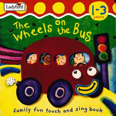 The Wheels on the Bus: Action Rhymes (I'm Learning About) (Family Fun Touch and Sing Book) pdf epub