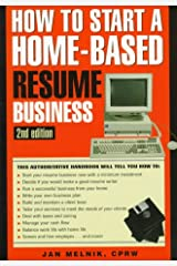 How to Start a Home-Based Resume Business, 2nd (Home-Based Business Series) Paperback