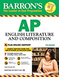 Barron's AP English Literature and Composition, 7th Edition: with Bonus Online Tests (Barron's Ap English Literture and Composition)