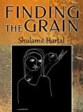 Finding The Grain: A Literary Fiction Novel