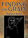 Finding The Grain: A Literary Fiction Novel