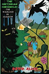 The Cretorian Chronicles: The Warlock in Shadow