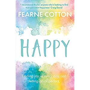 Happy: Finding joy in every day and letting go of perfectPaperback – 28 Dec. 2017
