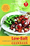 American Heart Association Low-Salt Cookbook, 3rd Edition: A Complete Guide to Reducing Sodium and Fat in Your Diet
