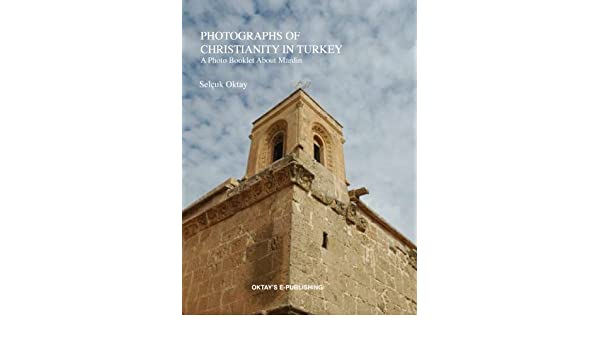 Photographs of Christianity in Turkey - A Photo Booklet About Mardin