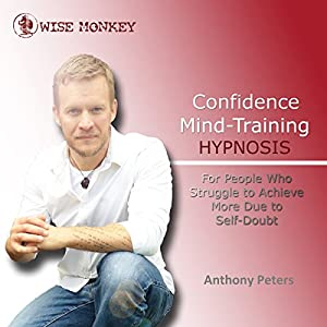 Confidence Mind-Training Hypnosis Audiobook